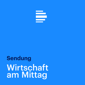 Wirtschaft am Mittag Sendung - Deutschlandfunk