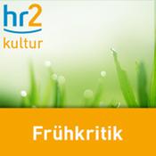 hr2 kultur - Frühkritik