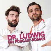 Dr. Ludwig - Ein Podcast-Roman