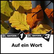 BAYERN 1 - Auf ein Wort