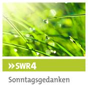 SWR4 - Sonntagsgedanken