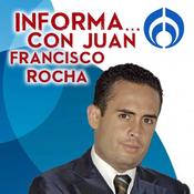 Informa... con Juan Francisco Rocha