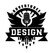 Adventures in Design