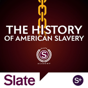 Slate Academy: The History of American Slavery