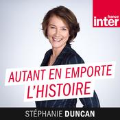 France Inter - Autant En Emporte L\'Histoire