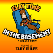 CLAY TIME IN THE BASEMENT PODCAST SHOW